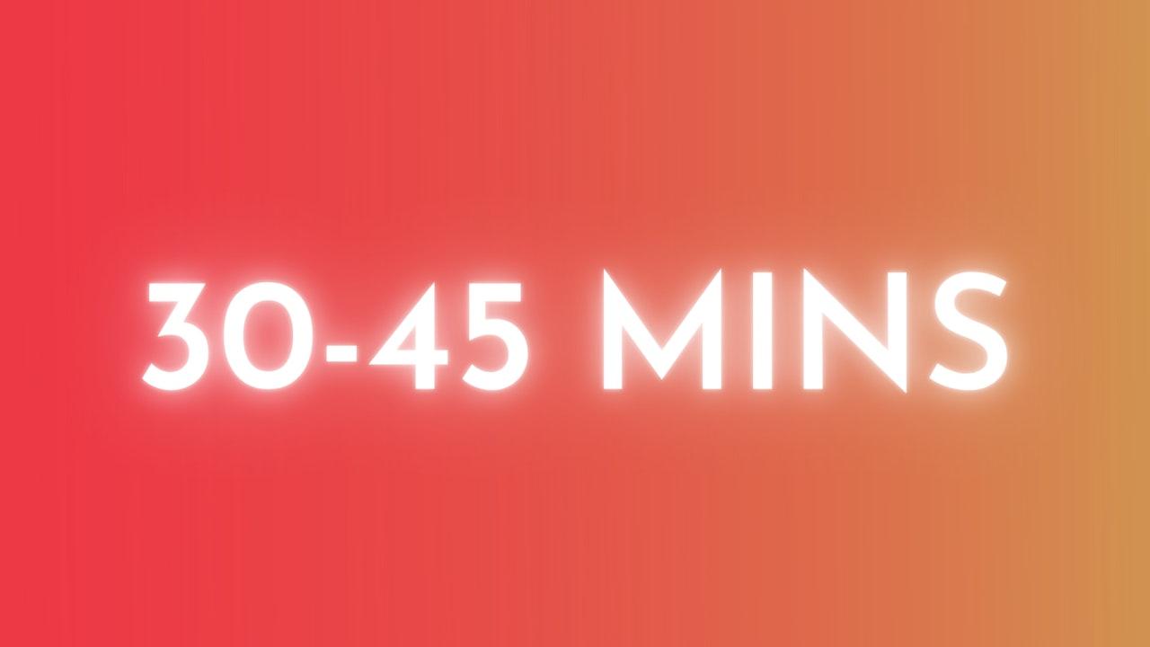 30-45 Minutes
