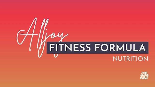 The Alljoy Fitness Formula: Nutrition