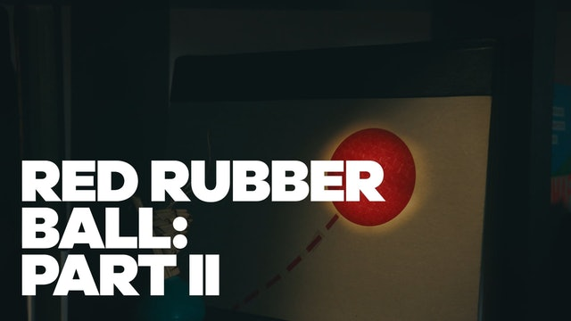Red Rubber Ball: Part II