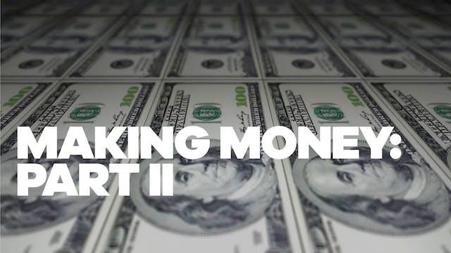 Making Money: Part II