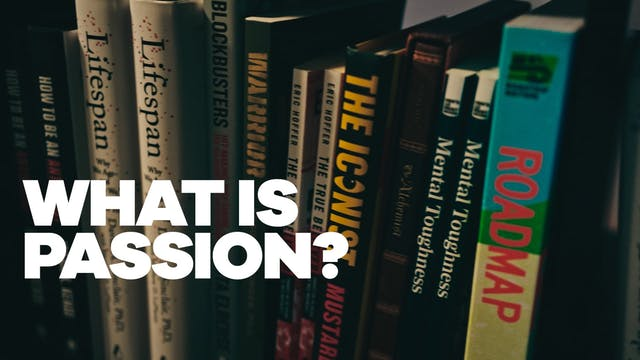 What Is Passion?