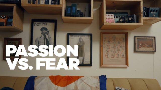 Passion vs. Fear