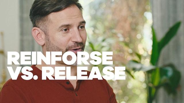 Reinforce vs. Release