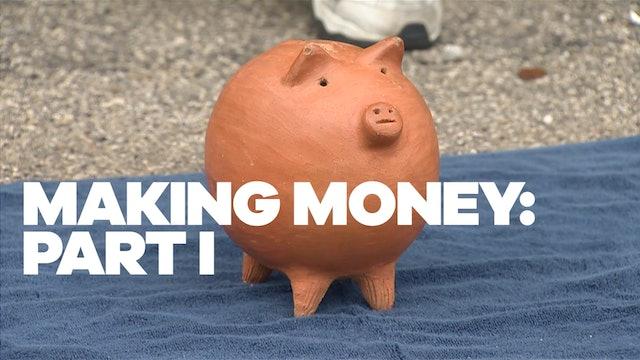 Making Money: Part I