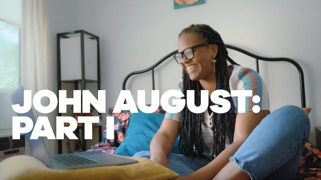 John August: Part I