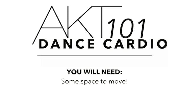 AKT 101 Dance Cardio Workout