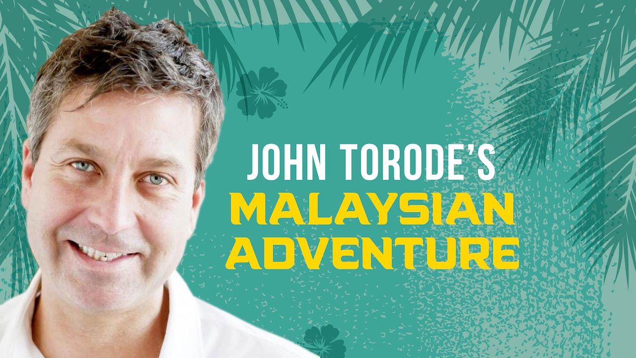 John Torode's Malaysian Adventure