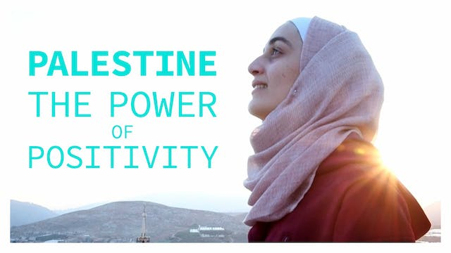 Palestine, The Power of Positivity