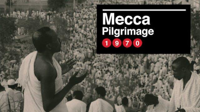 The Pilgrimage To Mecca, 1970
