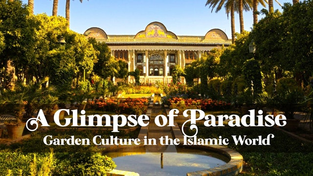 A Glimpse of Paradise - Garden Culture in the Islamic World
