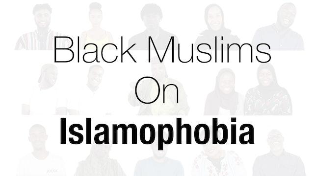 Black and Muslim in Britain | Black Muslims on Islamophobia