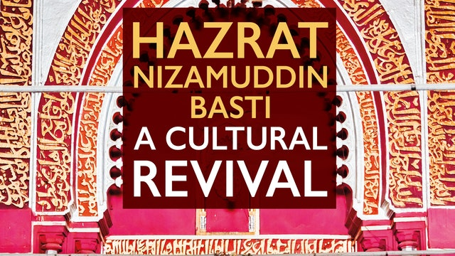 Hazrat Nizamuddin Basti: A Cultural Revival