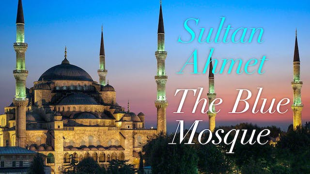 A Dream in Blue: Sultan Ahmet Mosque