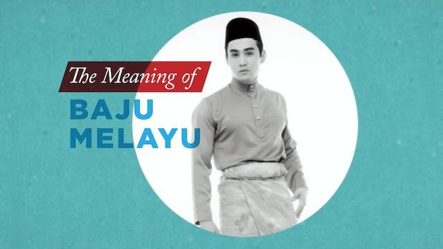 Meaning of Baju Melayu (Traditional M...