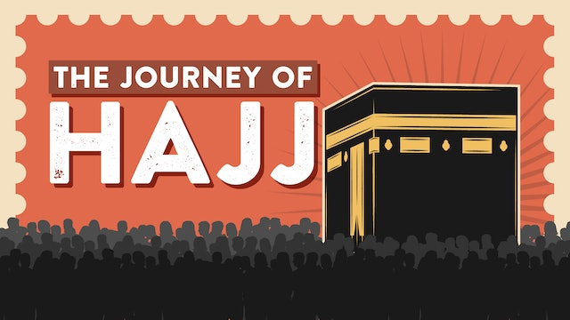 The Journey of Hajj