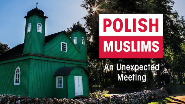 Polish Muslims: An Unexpected Meeting