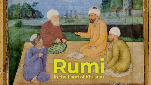 Rumi in the Land of Khusrau