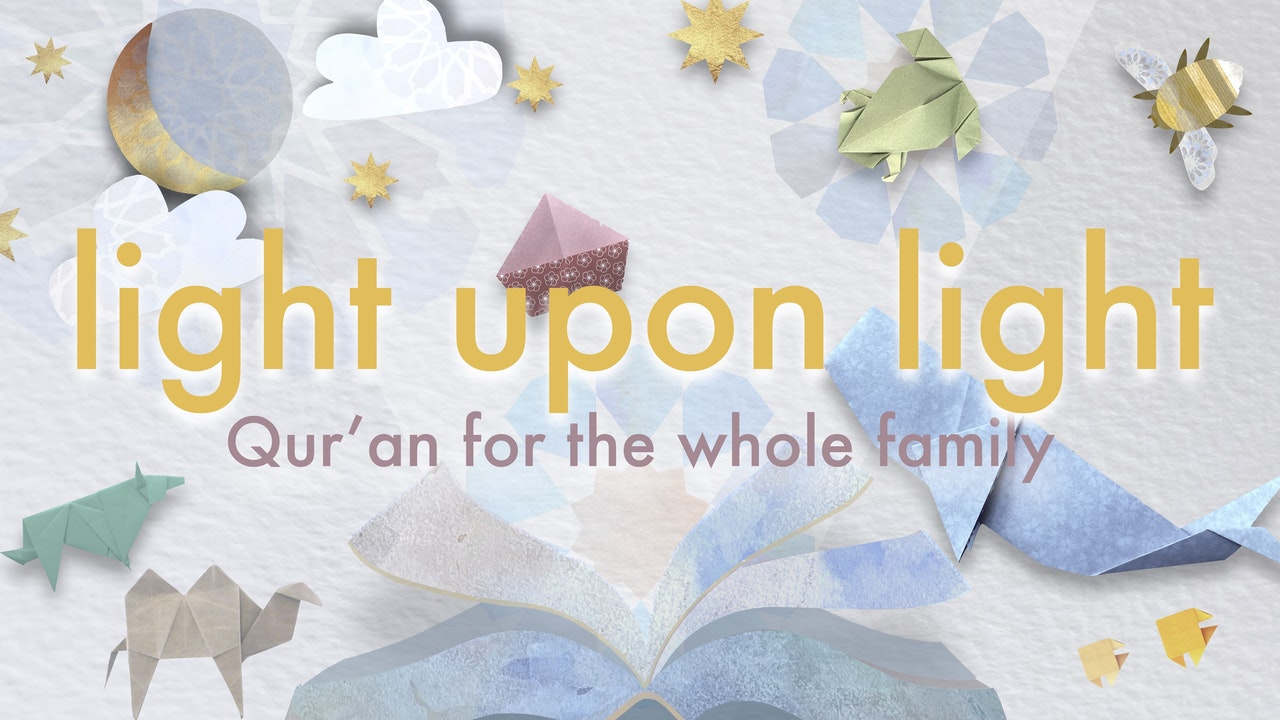 Light Upon Light: Quran for the Whole Family