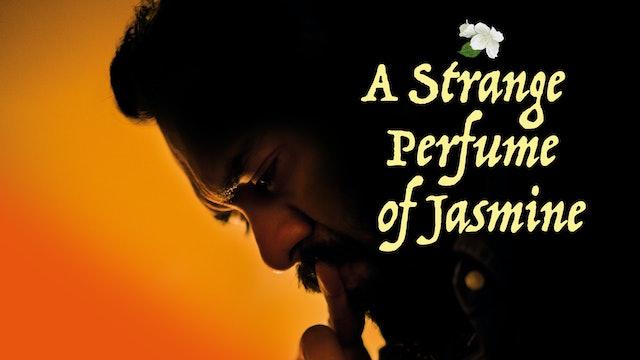 A Strange Perfume of Jasmine