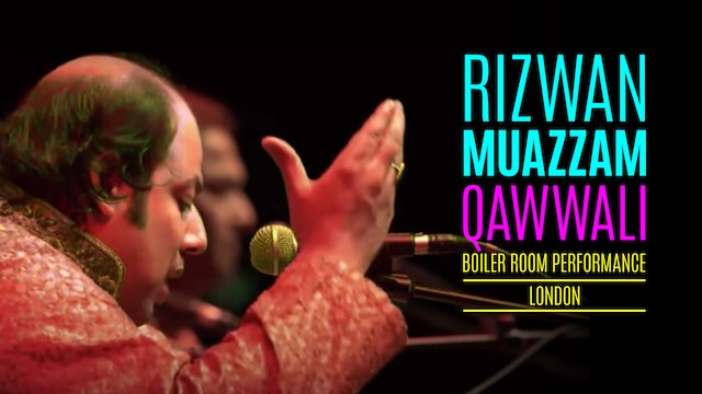 Rizwan Muazzam : Qawwali Boiler Room Performance, London
