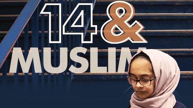 14 and Muslim | Clip