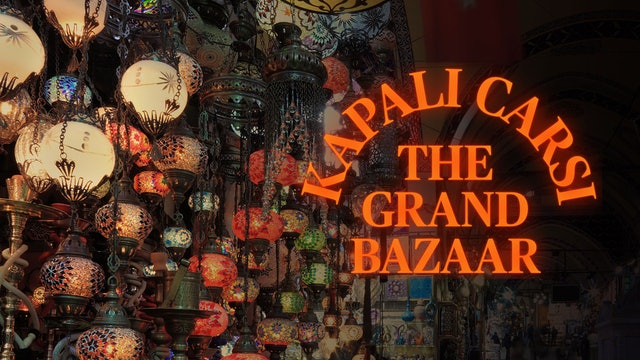 Kapali Carsi - The Grand Bazaar