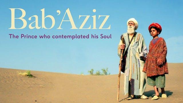 Bab'Aziz - The Prince Who Contemplate...