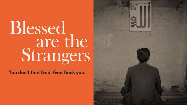 Blessed are the Strangers