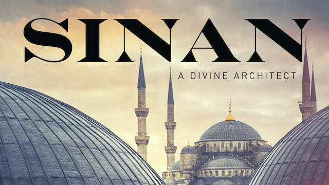 Sinan, A Divine Architect