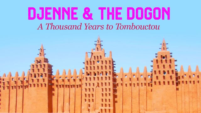 Djenne & the Dogon -  A Thousand Year...