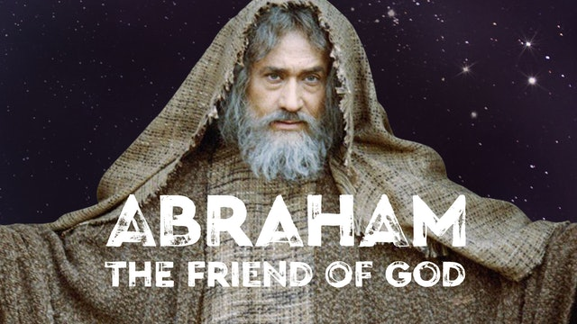 Abraham - The Friend of God