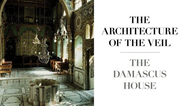 The Architecture of the Veil - Damascene Houses