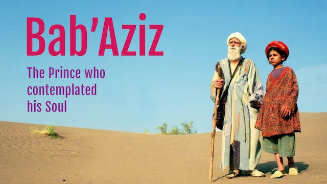Bab'Aziz - The Prince Who Contemplate...