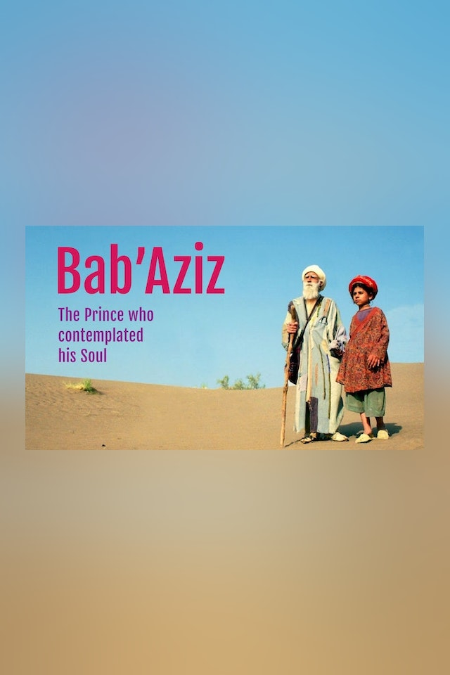 Bab'Aziz - The Prince Who Contemplated His Soul