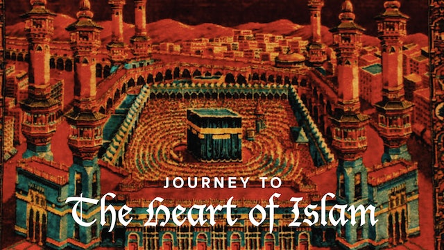 Journey to the Heart of Islam