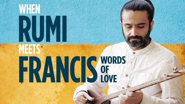 When Rumi Meets Francis