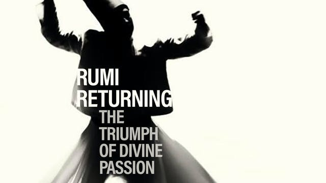 Rumi Returning: The Triumph of Divine...