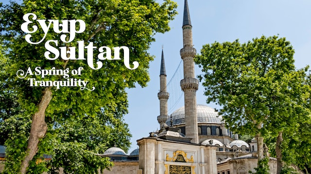 A Spring of Tranquility: Eyup Sultan