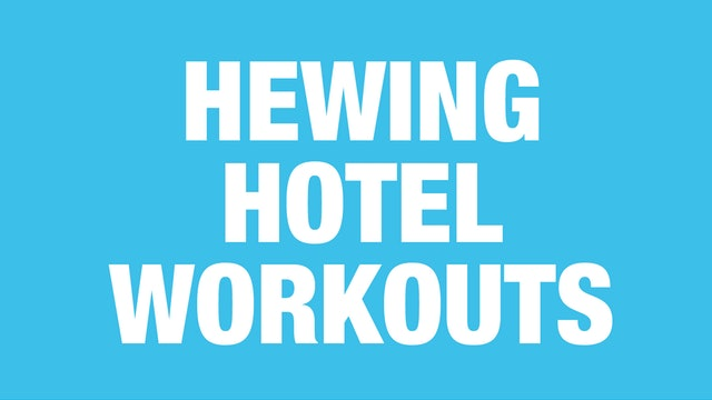 Hewing Hotel Workout Library