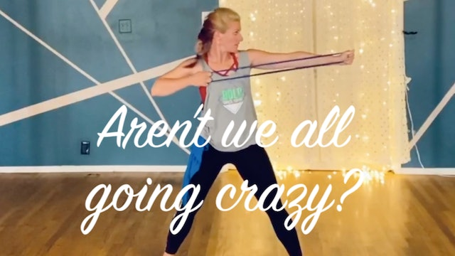 BOLD Toning with  Ashley - Aren't we all going crazy?: Full Body