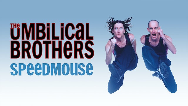The Umbilical Brothers - Speedmouse