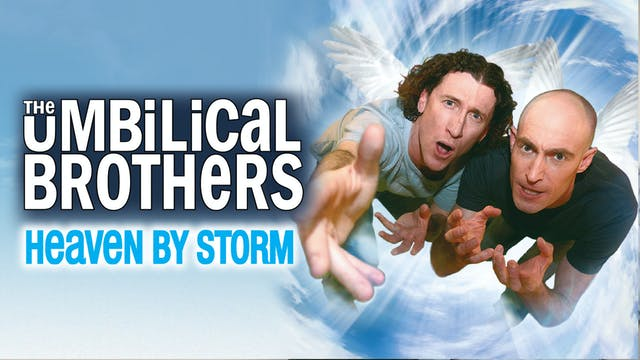 The Umbilical Brothers - Heaven By Storm