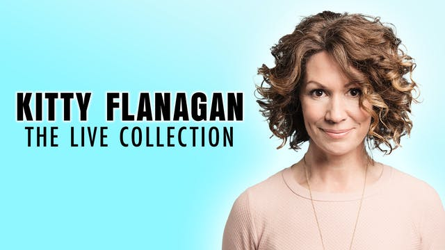 Kitty Flanagan - Live Collection