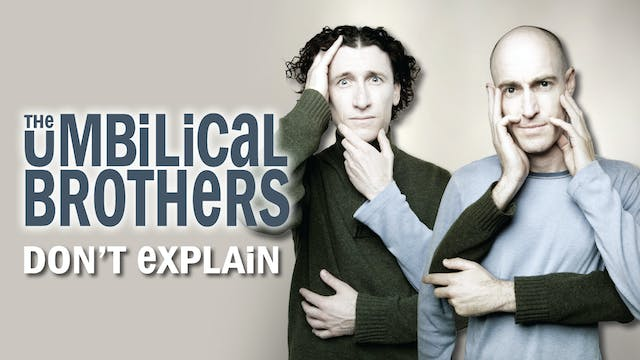 The Umbilical Brothers  - Dont Explain