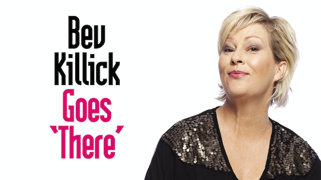 Bev Killick - Goes 'There'