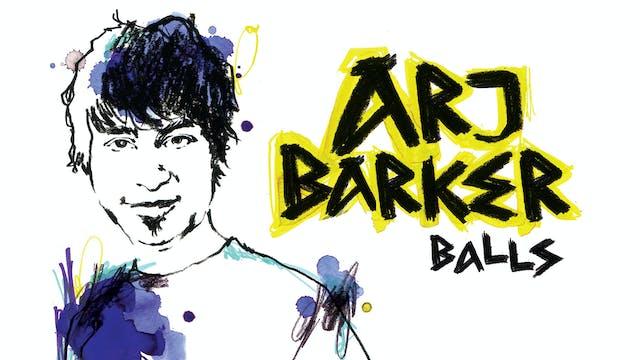 Arj Barker -  Balls