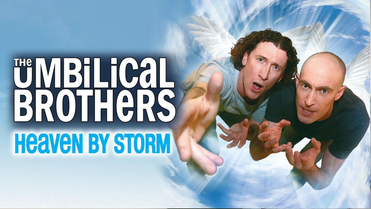 Umbilical Brothers -  Heaven By Storm