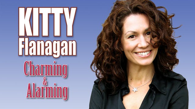Kitty Flanagan - Charming & Alarming