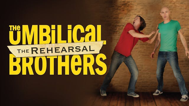 The Umbilical Brothers - The Rehearsal