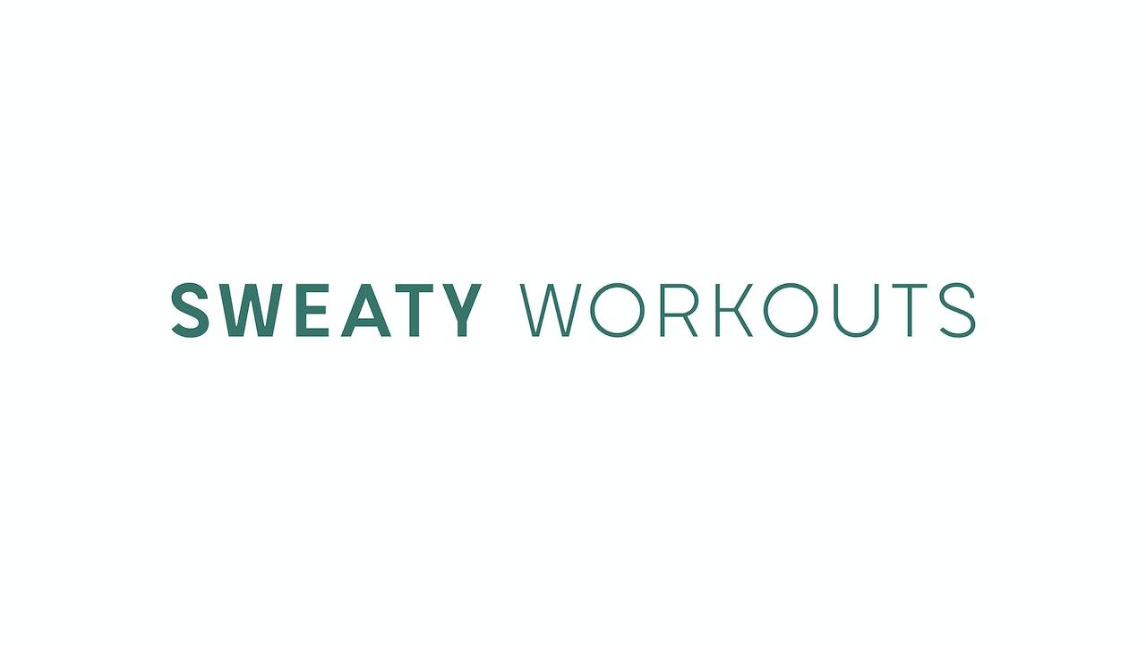 Sweaty Workouts